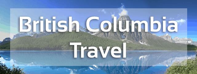 british columbia travel review